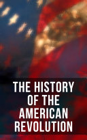 Pdf The History of the American Revolution
