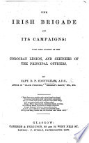 The Irish Brigade and its Campaigns  with some account of the Corcoran Legion  and sketches of the principal officers Book PDF