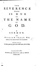 The Reverence which is Due to the Name of God. A Sermon