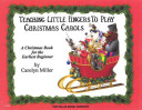 Teaching Little Fingers to Play Christmas Carols  Early Elementary Piano Solos with Optional Teacher Accompaniments Book