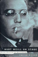Kurt Weill on Stage: From Berlin to Broadway