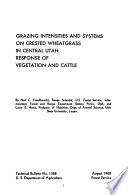 Grazing Intensities And Systems On Crested Wheatgrass In Central Utah Response Of Vegetation And Cattle