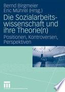Die Sozialarbeitswissenschaft und ihre Theorie(n)