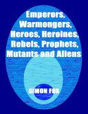 Emperors  Warmongers  Heroes  Heroines  Rebels  Prophets  Mutants and Aliens