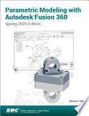 Parametric Modeling With Autodesk Fusion 360 Spring 2020 Edition