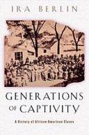 Generations of Captivity