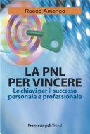 La PNL per vincere. Le chiavi per il successo personale e professionale