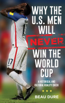 Why the U S  Men Will Never Win the World Cup