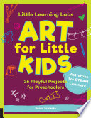 Little Learning Labs  Art for Little Kids  abridged paperback edition