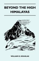 Beyond the High Himalayas