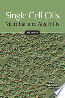 """Single Cell Oils: Microbial and Algal Oils"" by Zvi Cohen, Colin Ratledge"