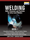 Welding Skills, Processes and Practices for Entry-Level Welders:
