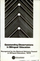 Outstanding Dissertations in Bilingual Education Recognized by the National Advisory Council on Bilingual Education  1979