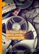 On Popular Music and Its Unruly Entanglements Pdf/ePub eBook