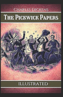 The Pickwick Papers  Illustrated