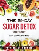 The 21 Day Sugar Detox Cookbook Book