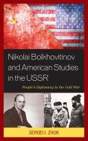 Nikolai Bolkhovitinov and American Studies in the USSR [Pdf/ePub] eBook