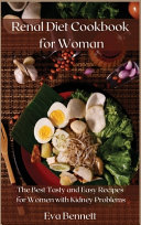 Renal Diet Cookbook for Woman  The Best Tasty and Easy Recipes for Women with Kidney Problems