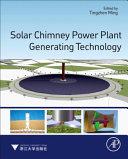 Solar Chimney Power Plant Generating Technology