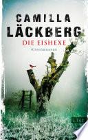 Die Eishexe  : Kriminalroman