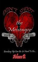 Don t Shoot the Messenger