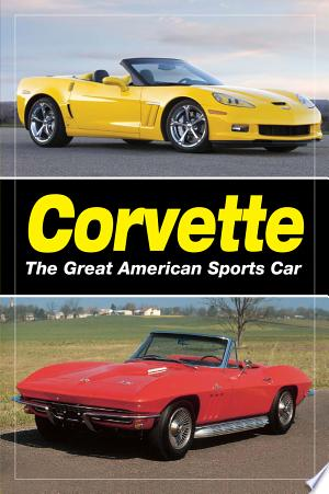Download Corvette - The Great American Sports Car Free Books - All About Books