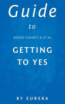 Guide to Roger Fisher's Getting to Yes