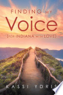 Finding My Voice  For Indiana with Love