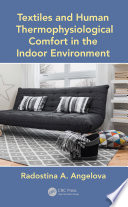 Textiles and Human Thermophysiological Comfort in the Indoor Environment Book