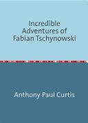 Incredible Adventures of Fabian Tschynowski