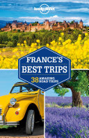 Lonely Planet France's Best Trips