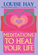 Meditations to Heal Your Life Book