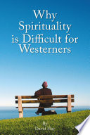 Why Spirituality is Difficult for Westeners