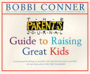 The Parent s Journal Guide to Raising Great Kids Book PDF