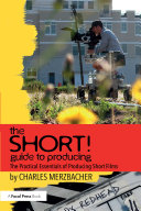 The SHORT! Guide to Producing