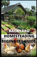 Backyard Homesteading Beginners Guide