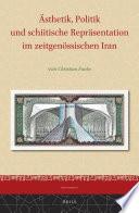 Ästhetik, Politik und schiitische Repräsentation im zeitgenössischen Iran