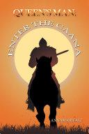 Queen'S Man: Enter the Caana