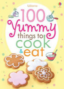 Usborne One Hundred Yummy Things to Cook and Eat