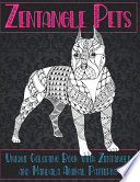 Zentangle Pets - Unique Coloring Book with Zentangle and Mandala Animal Patterns