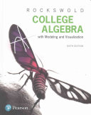 College Algebra with Modeling and Visualization Plus MyMathLab with EText -- Access Card Package