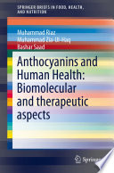 Anthocyanins and Human Health  Biomolecular and therapeutic aspects Book