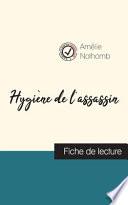 Hygiène de l'assassin de Amélie Nothomb (fiche de lecture et analyse complète de l'oeuvre)