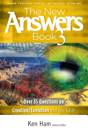 The New Answers Book Volume 3: Over 35 Questions on ...