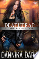 Deathtrap  Crossbreed Series  Book 3