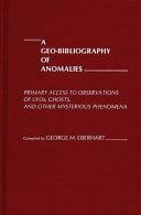 A Geo bibliography of Anomalies