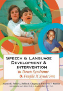 Speech   Language Development   Intervention in Down Syndrome   Fragile X Syndrome Book