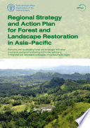 Regional Strategy and Action Plan for Forest and Landscape Restoration in Asia Pacific Book