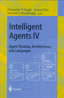 Intelligent Agents IV: Agent Theories, Architectures, and Languages
