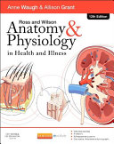Cover of Ross and Wilson's Anatomy and Physiology in Health and Illness - Elsevier Ebook on Vitalsource